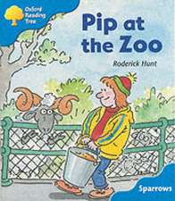 Oxford Reading Tree: Level 3: Sparrows: Pip at the Zoo