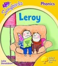 Oxford Reading Tree: Level 5: Songbirds: Leroy