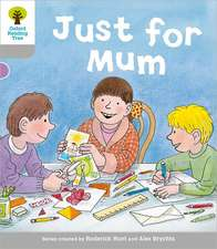Oxford Reading Tree: Level 1: Decode and Develop: Just for Mum
