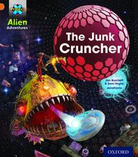 Project X: Alien Adventures: Orange: The Junk Cruncher