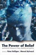 The Power of Belief: Psychosocial influence on illness, disability and medicine