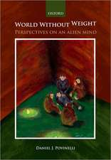 World without weight: Perspectives on an alien mind