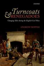 Turncoats and Renegadoes: Changing Sides during the English Civil Wars