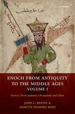 Enoch from Antiquity to the Middle Ages, Volume I: Sources From Judaism, Christianity, and Islam