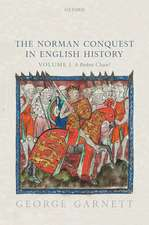The Norman Conquest in English History: Volume I: A Broken Chain?