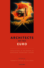 Architects of the Euro: Intellectuals in the Making of European Monetary Union