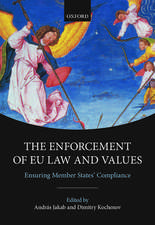 The Enforcement of EU Law and Values: Ensuring Member States' Compliance