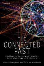 The Connected Past: Challenges to Network Studies in Archaeology and History