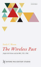 The Wireless Past: Anglo-Irish Writers and the BBC, 1931-1968