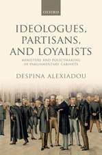 Ideologues, Partisans, and Loyalists: Ministers and Policymaking in Parliamentary Cabinets
