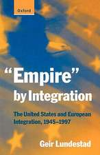 """Empire"" by Integration: The United States and European Integration, 1945-1997"