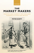 The Market Makers: Creating Mass Markets for Consumer Durables in Inter-war Britain