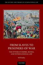 From Slaves to Prisoners of War: The Ottoman Empire, Russia, and International Law