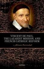 Vincent de Paul, the Lazarist Mission, and French Catholic Reform