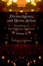 Divine Agency and Divine Action, Volume II: Soundings in the Christian Tradition