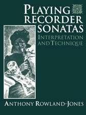 Playing Recorder Sonatas: Interpretation and Technique