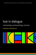 Lost in Dialogue: Anthropology, Psychopathology, and Care
