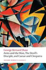 Arms and the Man, The Devil's Disciple, and Caesar and Cleopatra