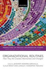 Organizational Routines: How They Are Created, Maintained, and Changed