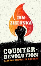 Counter-Revolution: Liberal Europe in Retreat