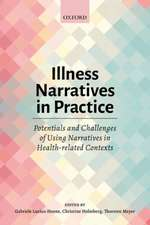 Illness Narratives in Practice: Potentials and Challenges of Using Narratives in Health-related Contexts