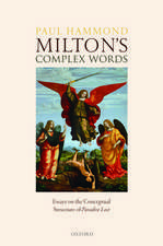 Milton's Complex Words: Essays on the Conceptual Structure of Paradise Lost