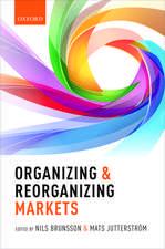 Organizing and Reorganizing Markets