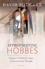 Appropriating Hobbes: Legacies in Political, Legal, and International Thought