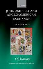 John Ashbery and Anglo-American Exchange: The Minor Eras