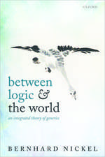Between Logic and the World: An Integrated Theory of Generics