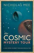 The Cosmic Mystery Tour
