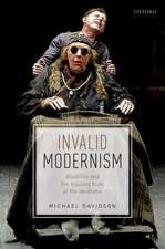 Invalid Modernism: Disability and the Missing Body of the Aesthetic