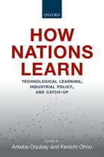 How Nations Learn: Technological Learning, Industrial Policy, and Catch-up