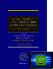 The EU General Data Protection Regulation (GDPR): A Commentary Digital Pack: A Commentary