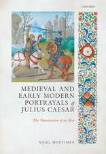 Medieval and Early Modern Portrayals of Julius Caesar: The Transmission of an Idea