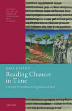 Reading Chaucer in Time: Literary Formation in England and Italy