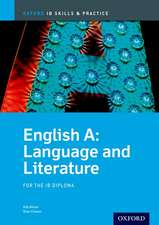 English A Language and Literature Skills and Practice: Oxford IB Diploma Programme