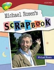 Oxford Reading Tree: Level 15: TreeTops Non-Fiction: Michael Rosen's Scrapbook
