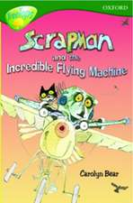 Oxford Reading Tree: Level 12: TreeTops More Stories C: Scrapman and the Incredible Flying Machine