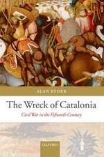 The Wreck of Catalonia: Civil War in the Fifteenth Century