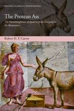 The Protean Ass: The Metamorphoses of Apuleius from Antiquity to the Renaissance