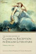 The Oxford History of Classical Reception in English Literature: Volume 3 (1660-1790)