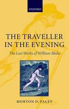 The Traveller in the Evening: The Last Works of William Blake