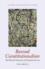 Beyond Constitutionalism: The Pluralist Structure of Postnational Law