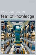 Fear of Knowledge: Against Relativism and Constructivism