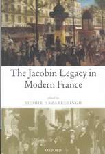 The Jacobin Legacy in Modern France: Essays in Honour of Vincent Wright