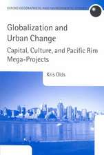 Globalization and Urban Change: Capital, Culture, and Pacific Rim Mega-Projects