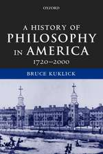 A History of Philosophy in America: 1720-2000