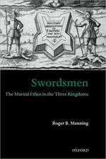 Swordsmen: The Martial Ethos in the Three Kingdoms