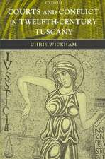 Courts and Conflict in Twelfth-Century Tuscany